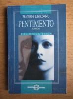 Anticariat: Eugen Uricaru - Pentimento