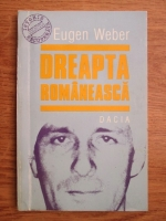 Eugen Weber - Dreapta romaneasca