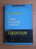 Anticariat: Eugen Zaharescu - Contributii la studiul capacitatii portante a fundatilor