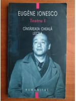 Eugene Ionesco - Teatru 1. Cantareata cheala. Lectia