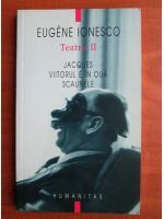 Eugene Ionesco - Teatru 2. Jacques. Viitorul e in oua. Scaunele