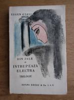 Anticariat: Eugene O Neill - Din jale se intrupeaza electra trilogie (1931)