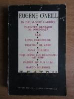 Anticariat: Eugene O Neill - Teatru (volumul 1)