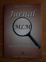 Anticariat: Eugenia Dumitreasa - Jurnal MLM. De ce am ales Network Marketing