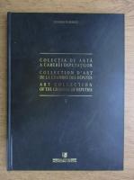 Eugenia Florescu - Colectia de arta a camerei deputatilor (volumul 1)