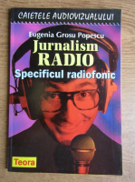 Eugenia Grosu - Jurnalism radio, specificul radiofonic
