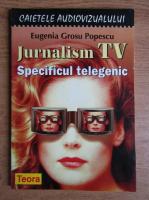 Anticariat: Eugenia Grosu - Jurnalism TV, specificul telegenic