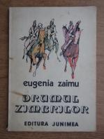 Anticariat: Eugenia Zaimu - Drumul zimbrilor