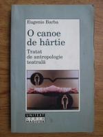 Eugenio Barba - O canoe de hartie