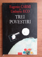 Anticariat: Eugenio Carmi, Umberto Eco - Trei povestiri