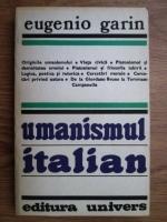 Eugenio Garin - Umanismul italian