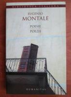 Anticariat: Eugenio Montale - Poesie. Poezii (editie biligva)
