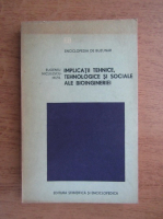 Anticariat: Eugeniu Niculescu Mizil - Implicatii tehnice, tehnologice si sociale ale bioingineriei