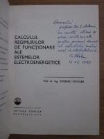 Eugeniu Potolea - Calculul regimurilor de functionare ale sistemelor electroenergetice (cu autograful autorului)`