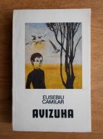 Eusebiu Camilar - Avizuha