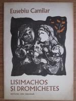 Eusebiu Camilar - Lisimachos si Dromichetes