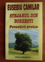 Eusebiu Camilar - Stejarul din Borzesti. Povestiri eroice