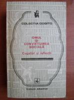 Eusebiu Mihailescu - Omul si convietuirea sociala. Cugetari si reflectii