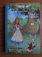 Anticariat: Eva Manson - Alice in Tara Minunilor. Alice in Tara din Oglinda (repovestire dupa scrierile lui Lewis Carroll)