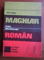 Anticariat: Eva Turcu - Mic dictionar maghiar-roman