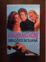 Evelyn Anthony - Dragoste siciliana