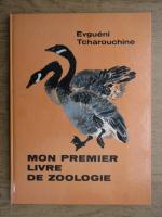 Evgueni Tcharouchine - Mon premier livre de zoologie