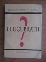 Anticariat: Exacustodian Pausescu - Elucubratii