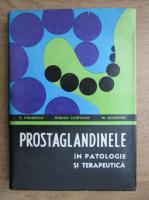 Anticariat: Exacustodian Pausescu, Mihai Nechifor - Prostaglandinele in patologie si terapeutica