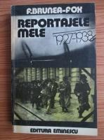 Anticariat: F. Brunea Fox - Reportajele mele 1927-1938