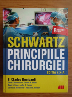 F. Charles Brunicardi - Schwartz. Principiile chirurgiei