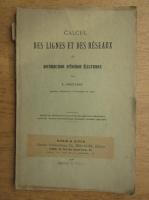 Anticariat: F. Fontaine - Calcul des lignes et des reseaux de distribution d'energie electrique (1925)