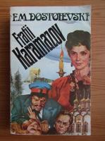 Anticariat: F.M. Dostoievski - Fratii Karamazov (volumul 2)