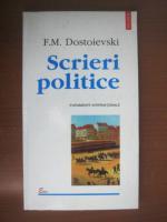 Anticariat: F M Dostoievski - Scrieri politice