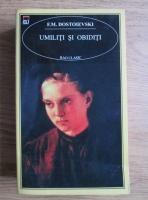F. M. Dostoievski - Umiliti si obiditi