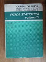 F. Reif - Fizica statistica. Cursul de fizica Berkeley (volumul 5)