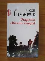 F. Scott Fitzgerald - Dragostea ultimului magnat (Top 10+)