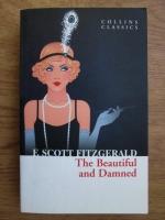 F. Scott Fitzgerald - The beautiful and dammed