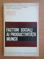 Anticariat: Factori sociali ai productivitatii muncii