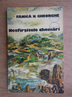 Anticariat: Fanica N. Gheorghe - Nesfarsitele chemari
