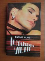 Anticariat: Fannie Hurst - In marginea vietii