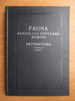 Anticariat: Fauna Republicii Populare romane, volumul 4, fascicula 7. Arthropoda