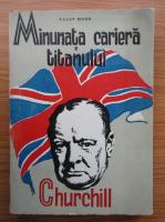 Anticariat: Faust Mohr - Minunata cariera a titanului Churchill (1945)