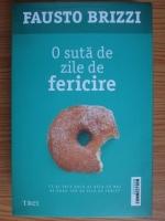 Anticariat: Fausto Brizzi - O suta de zile de fericire