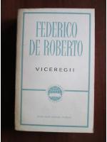 Anticariat: Federico de Roberto - Viceregii