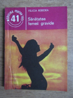 Anticariat: Felicia Rebedea - Sanatatea femeii gravide