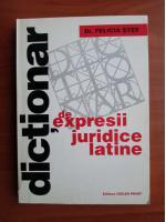 Felicia Stef - Dictionar de expresii juridice latine