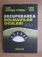 Felicia Zamfirescu Margescu, Florea Marin - Recuperarea bolnavilor oculari (volumul 1)