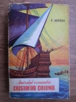 Anticariat: Felix Aderca - Amiralul oceanului Cristofor Columb