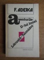 Felix Aderca - Aventurile D-lui Ionel Lacusta Termidor