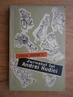 Anticariat: Felix Aderca - Jurnalul lui Andrei Hudici